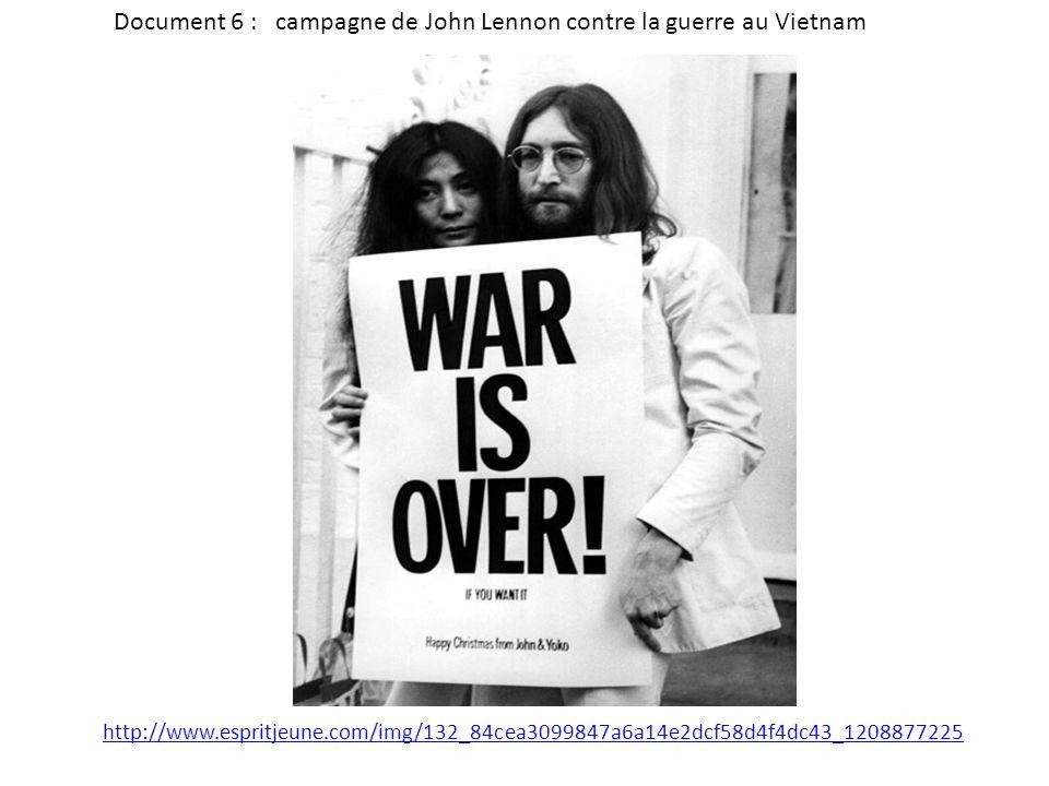 http://www.espritjeune.com/img/132_84cea3099847a6a14e2dcf58d4f4dc43_1208877225 Document 6 : campagne de John Lennon contre la guerre au Vietnam