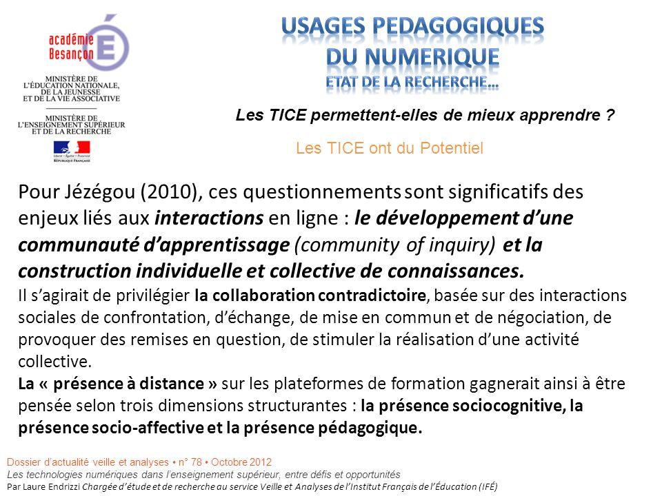 Pour Jézégou (2010), ces questionnements sont significatifs des enjeux liés aux interactions en ligne : le développement dune communauté dapprentissage (community of inquiry) et la construction individuelle et collective de connaissances.