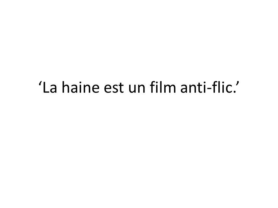 La haine est un film anti-flic.