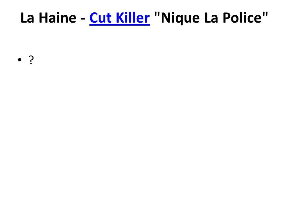 La Haine - Cut Killer