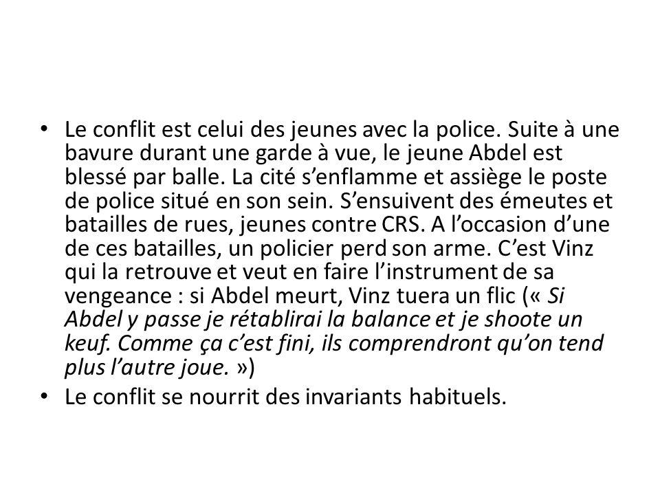 Le conflit est celui des jeunes avec la police. Suite à une bavure durant une garde à vue, le jeune Abdel est blessé par balle. La cité senflamme et a