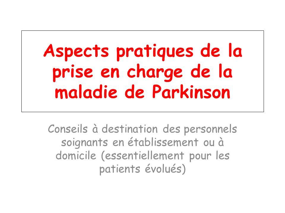 Aspects pratiques de la prise en charge de la maladie de Parkinson Conseils à destination des personnels soignants en établissement ou à domicile (ess