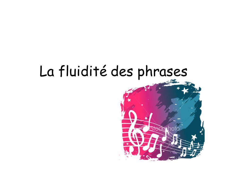 La fluidité des phrases