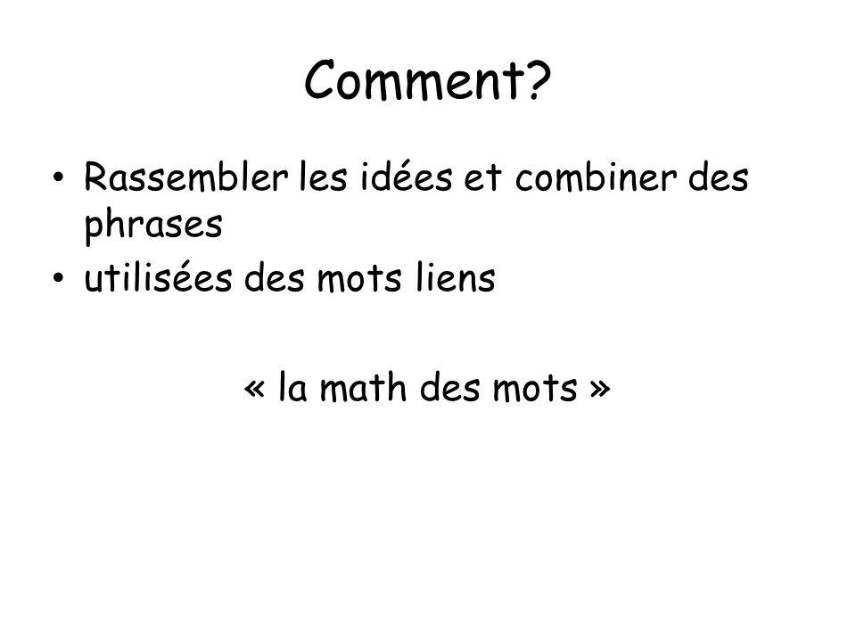 Comment? Rassembler les idées et combiner des phrases utilisées des mots liens « la math des mots »