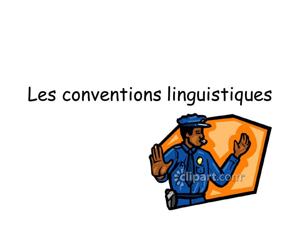 Les conventions linguistiques