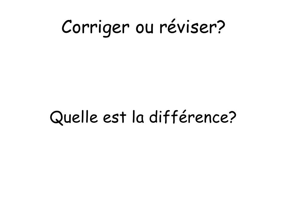 Corriger ou réviser Quelle est la différence