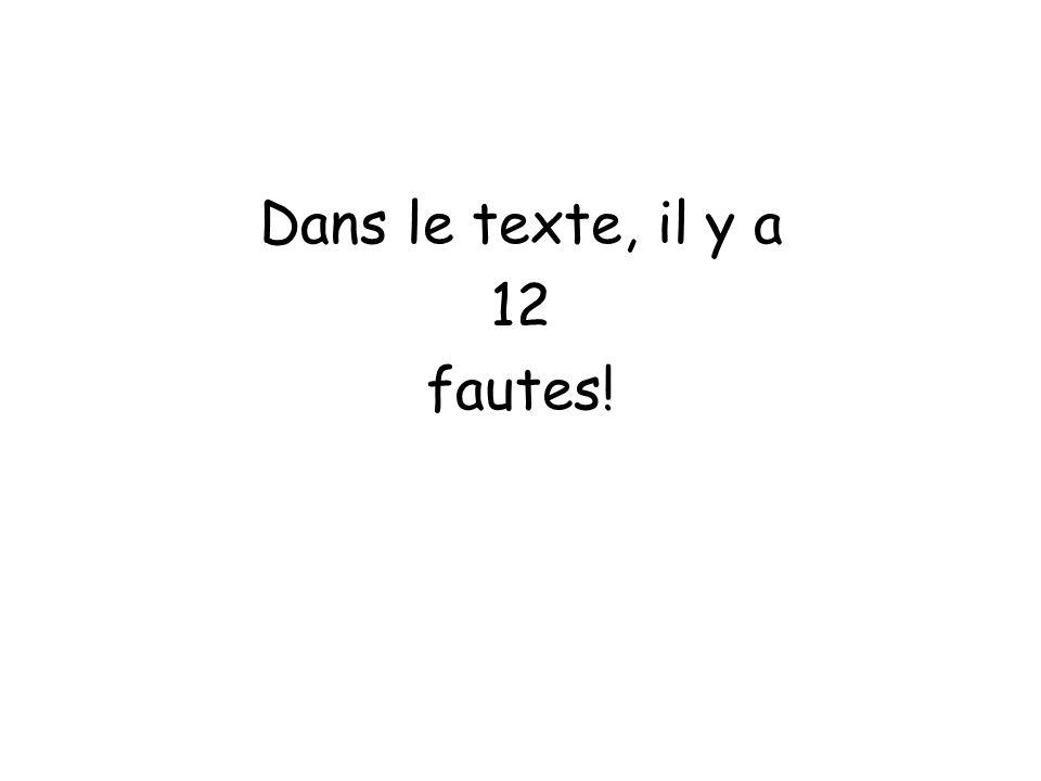 Dans le texte, il y a 12 fautes!