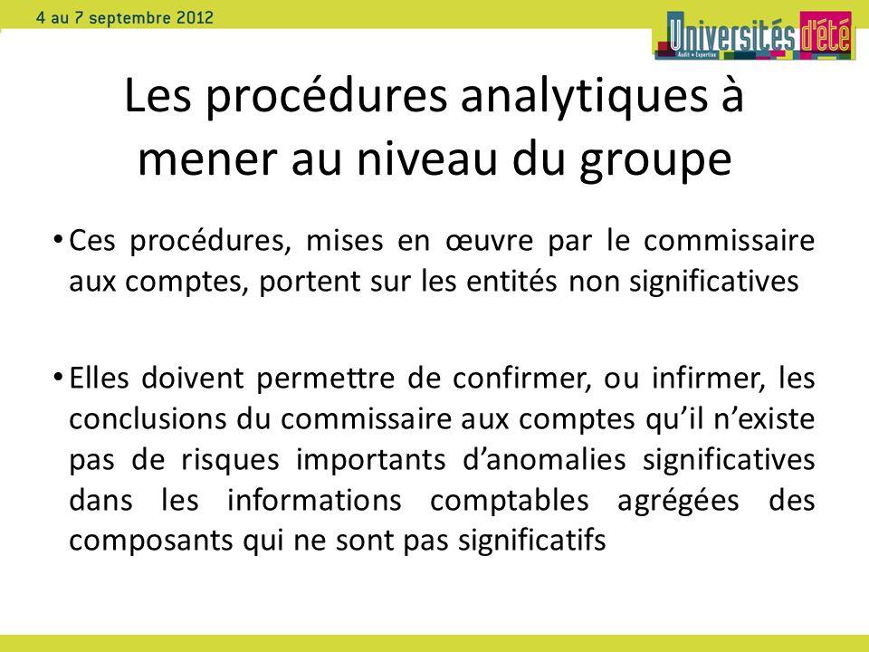 Les procédures analytiques à mener au niveau du groupe Ces procédures, mises en œuvre par le commissaire aux comptes, portent sur les entités non sign