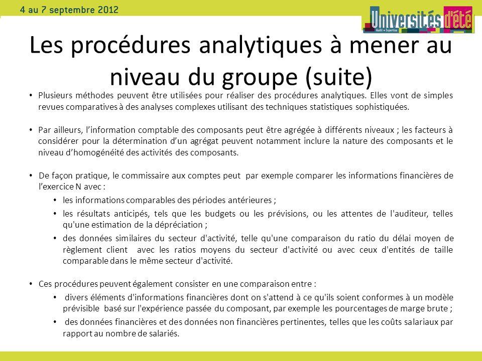 Les procédures analytiques à mener au niveau du groupe (suite) Plusieurs méthodes peuvent être utilisées pour réaliser des procédures analytiques. Ell