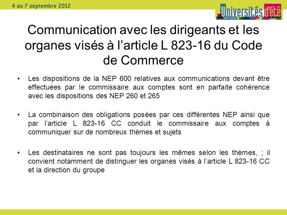 Communication avec les dirigeants et les organes visés à larticle L 823-16 du Code de Commerce Les dispositions de la NEP 600 relatives aux communicat