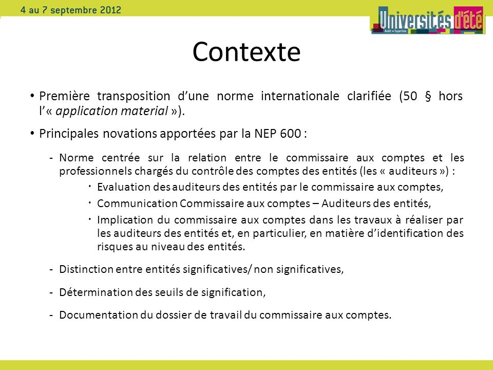 Contexte Première transposition dune norme internationale clarifiée (50 § hors l« application material »). Principales novations apportées par la NEP
