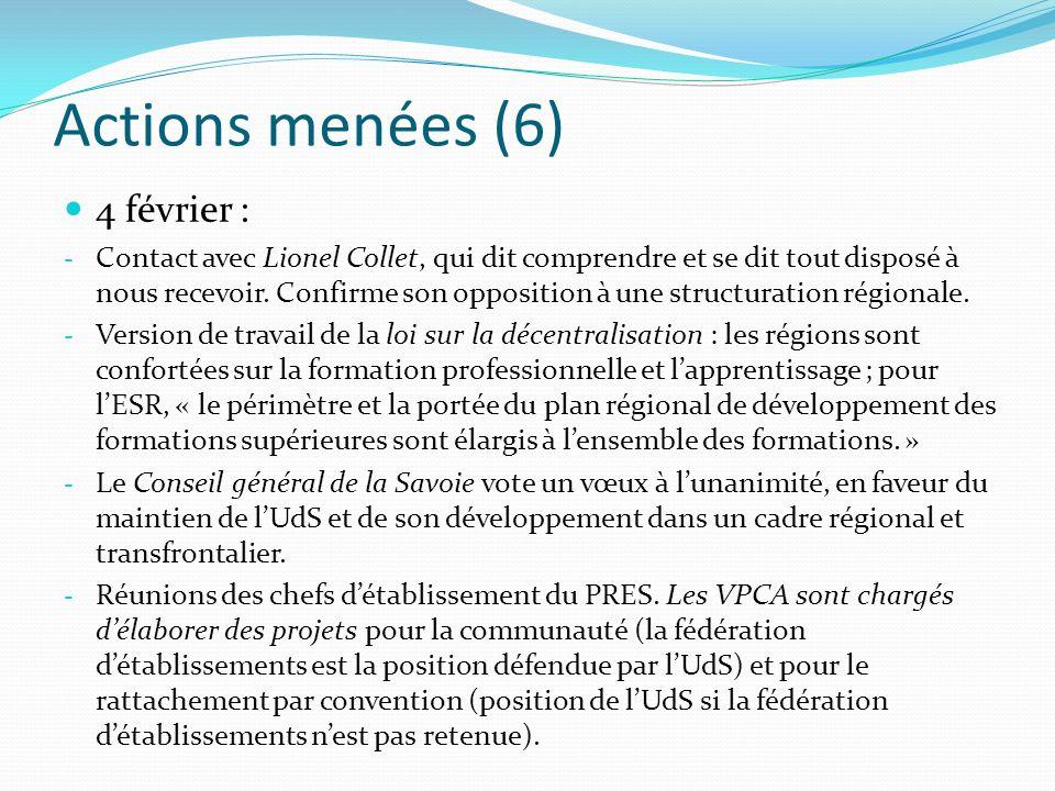 Actions menées (7) 5 février : CA exceptionnel demande à ce que la nouvelle loi sur lESR offre un cadre législatif permettant pleinement à lUdS dorganiser son territoire, en lui octroyant le rôle de coordinateur de lESR dans les Pays de Savoie et au sein dun espace régional et transfrontalier.