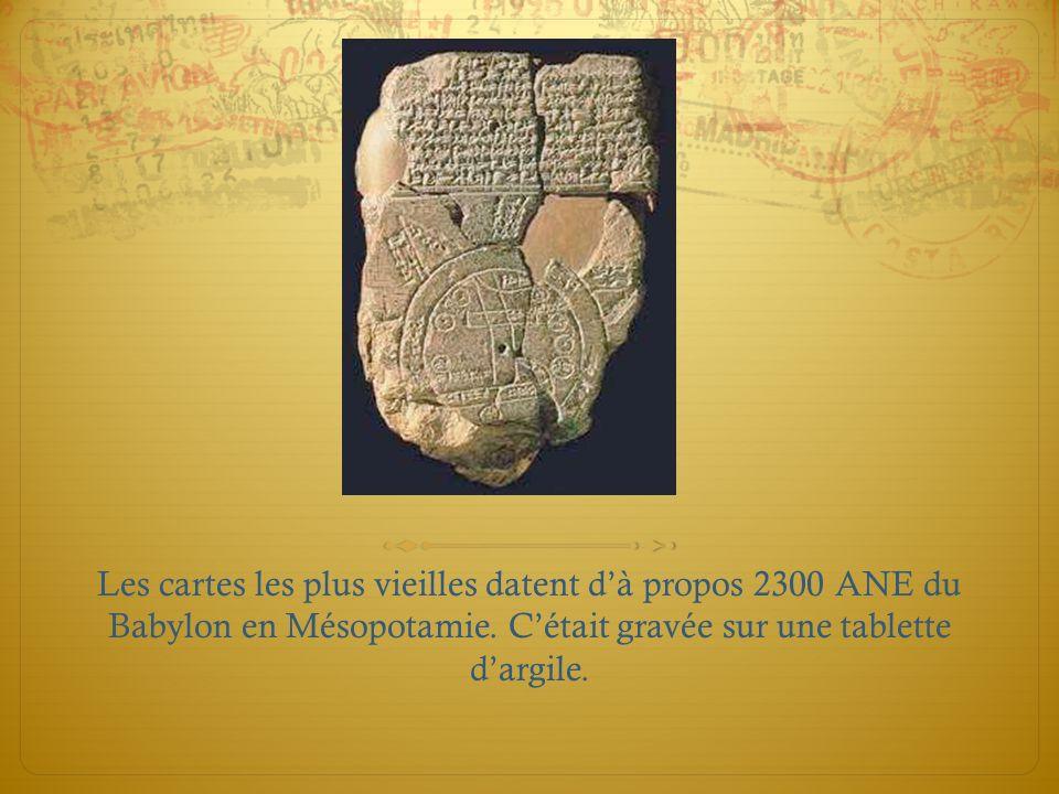 Les cartes les plus vieilles datent dà propos 2300 ANE du Babylon en Mésopotamie. Cétait gravée sur une tablette dargile.