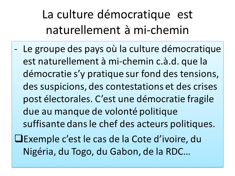 La culture démocratique est naturellement à mi-chemin -Le groupe des pays où la culture démocratique est naturellement à mi-chemin c.à.d. que la démoc