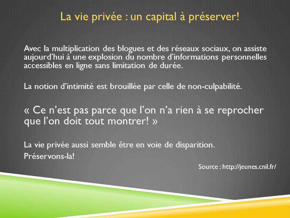 La vie privée : un capital à préserver.