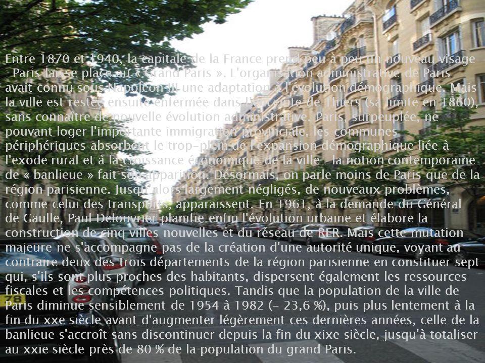 Entre 1870 et 1940, la capitale de la France prend peu à peu un nouveau visage : Paris laisse place au « Grand Paris ». L'organisation administrative