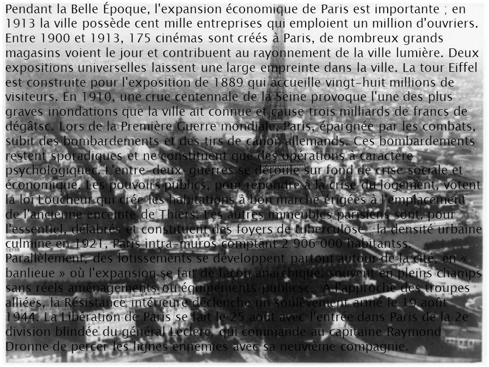 Pendant la Belle Époque, l expansion économique de Paris est importante ; en 1913 la ville possède cent mille entreprises qui emploient un million d ouvriers.