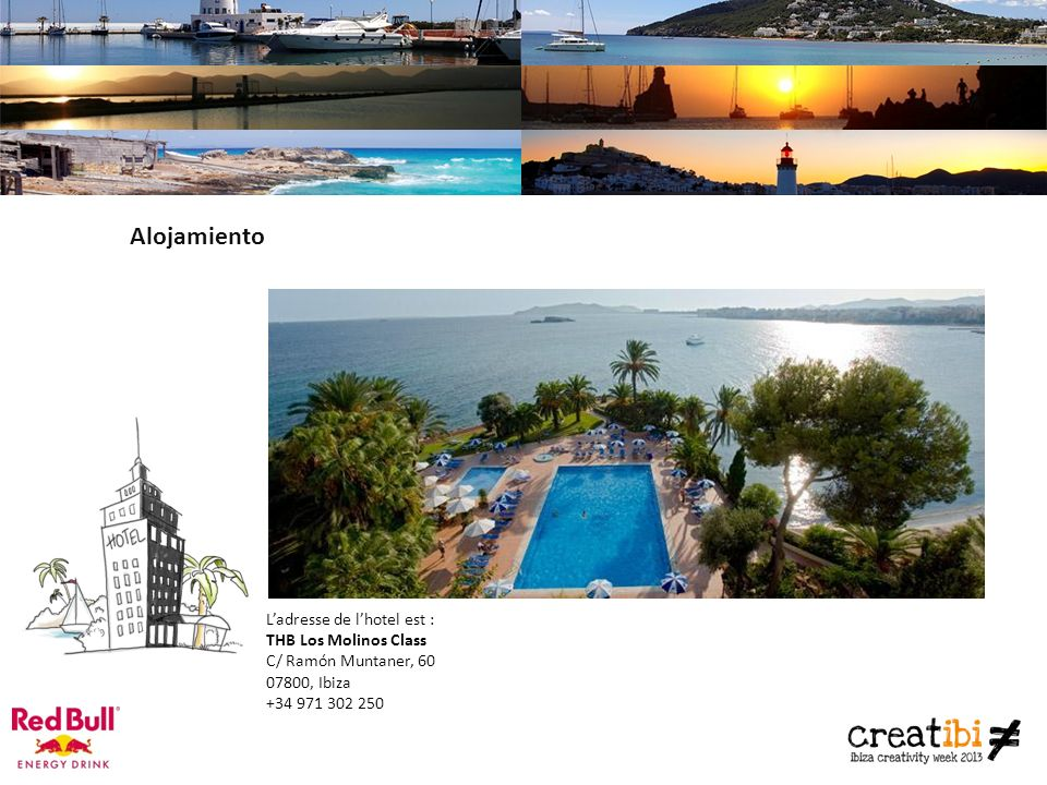 Alojamiento Ladresse de lhotel est : THB Los Molinos Class C/ Ramón Muntaner, 60 07800, Ibiza +34 971 302 250