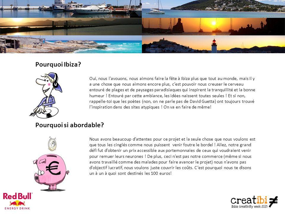 Pourquoi Ibiza.