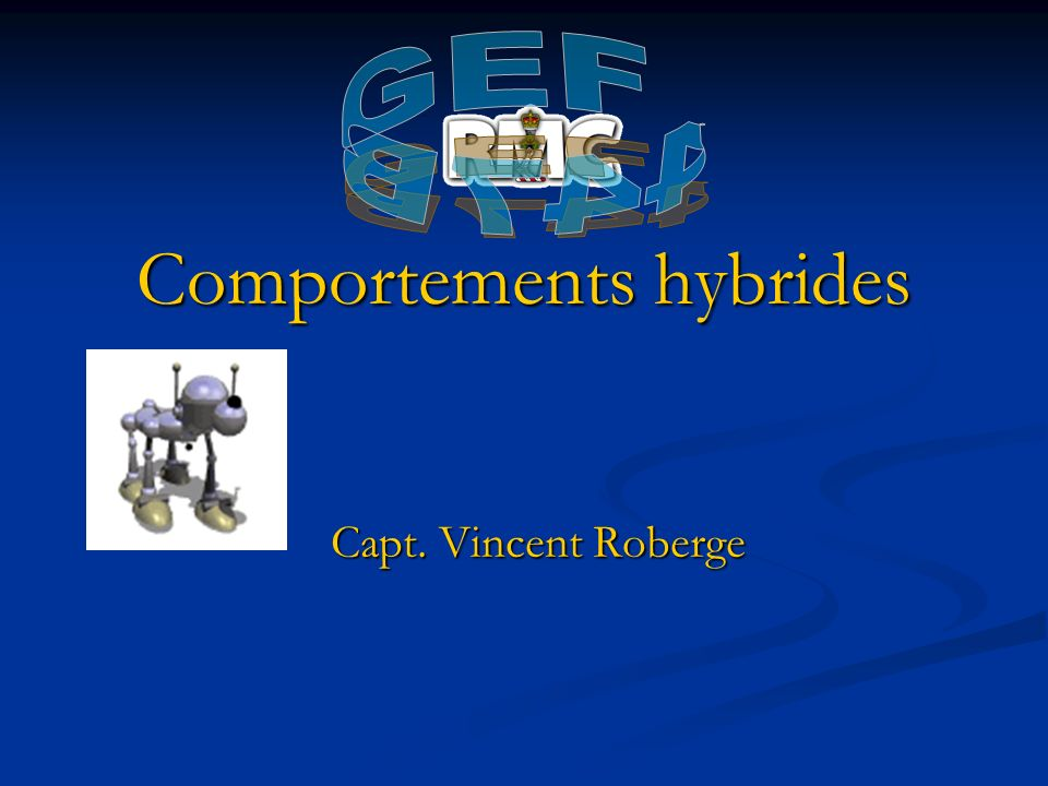 Comportements hybrides Capt. Vincent Roberge