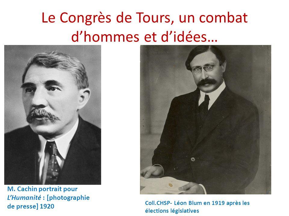 Le Congrès de Tours, un combat dhommes et didées… Coll.CHSP- Léon Blum en 1919 après les élections législatives M.