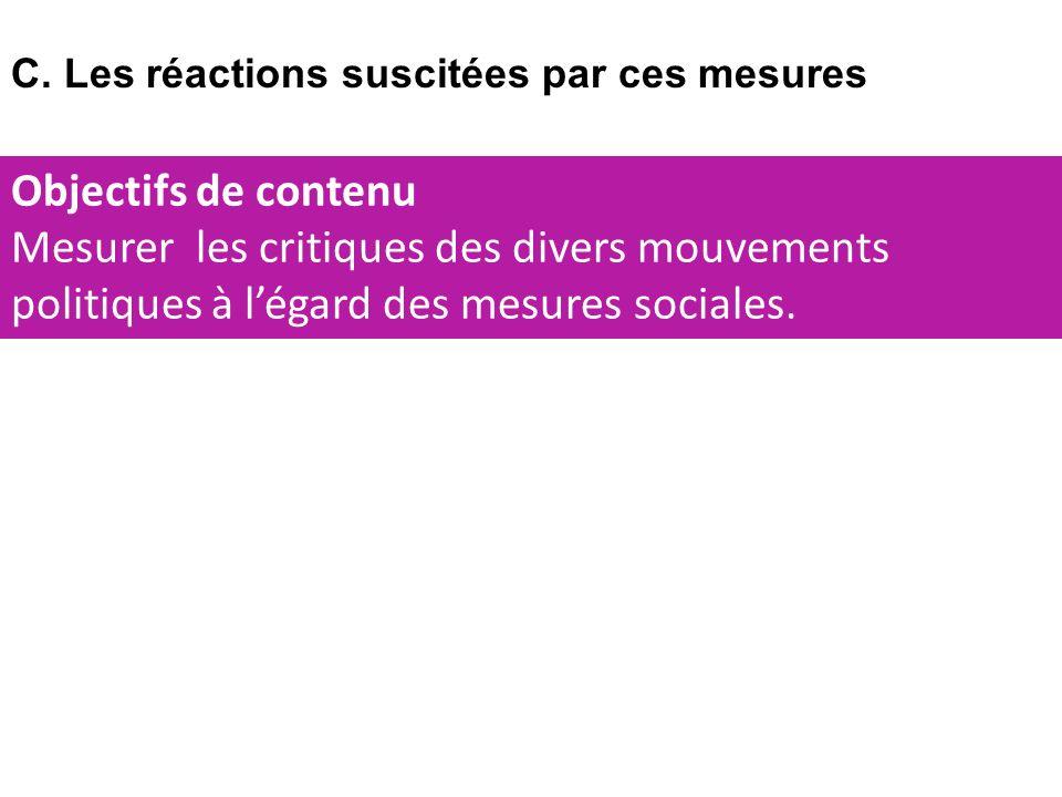 C. Les réactions suscitées par ces mesures Objectifs de contenu Mesurer les critiques des divers mouvements politiques à légard des mesures sociales.