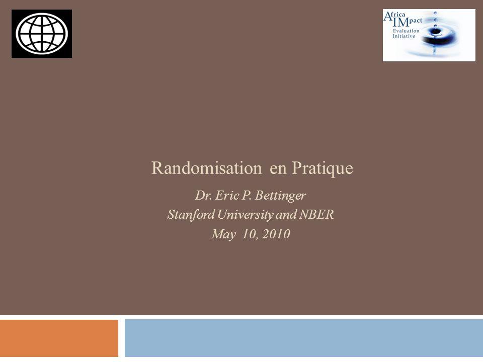 Exemple de Randomisation Angrist, Lang & Oreopoulos (2006) Grande université canadienne Services multiples Programme de services de soutien aux nouveaux étudiants (e.g.