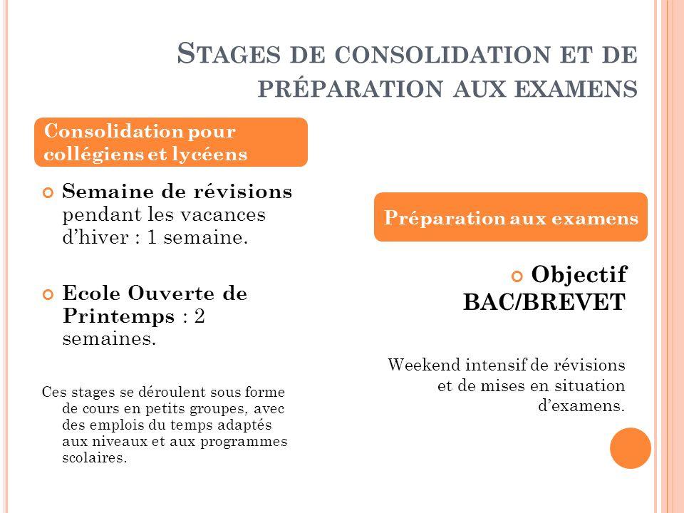 S TAGES DE CONSOLIDATION ET DE PRÉPARATION AUX EXAMENS Semaine de révisions pendant les vacances dhiver : 1 semaine.
