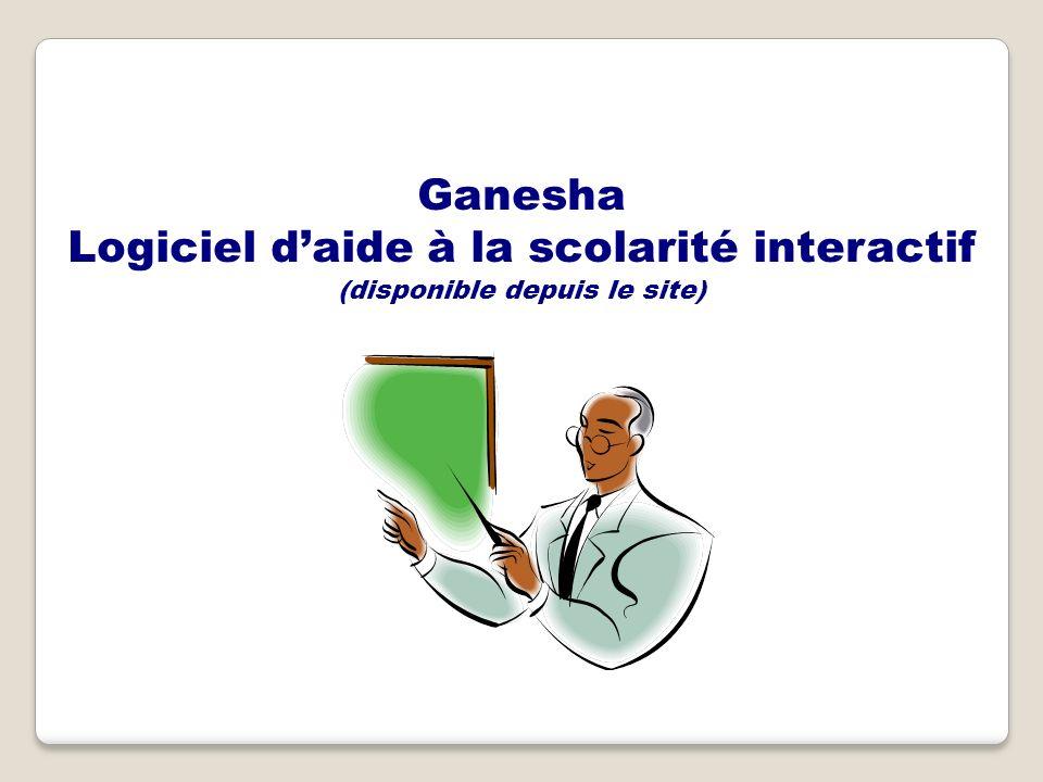 Ganesha Logiciel daide à la scolarité interactif (disponible depuis le site)