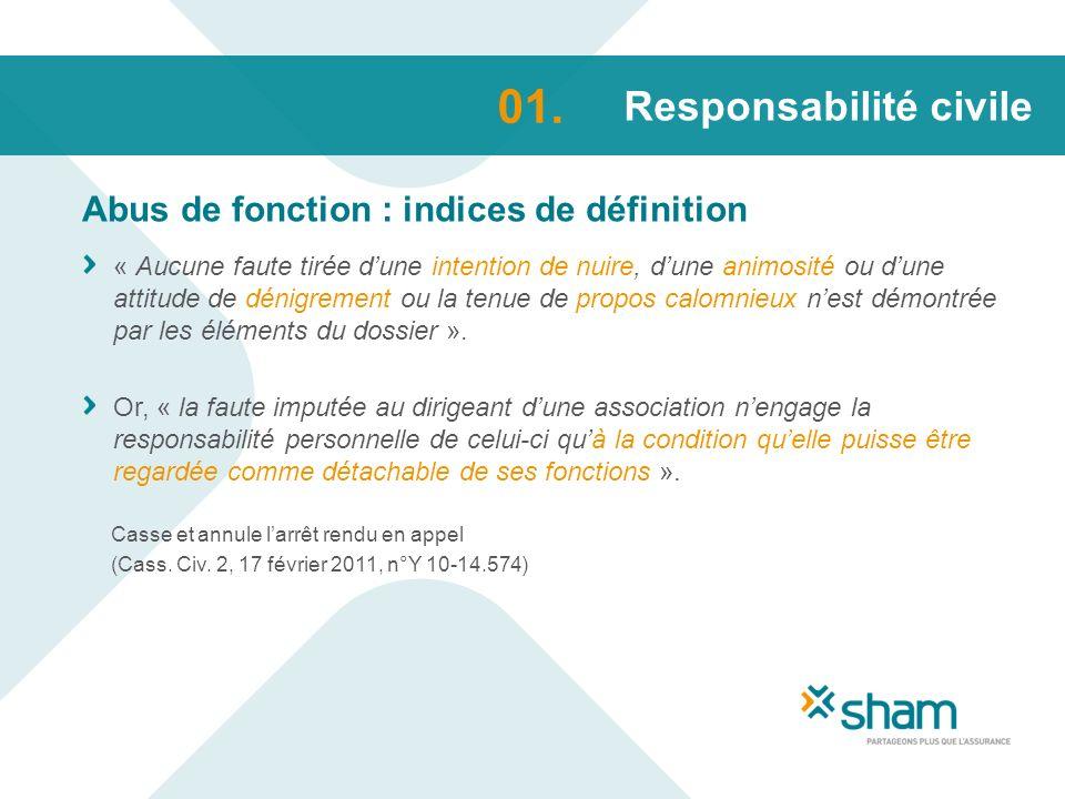 Responsabilité civile Abus de fonction : indices de définition 01. « Aucune faute tirée dune intention de nuire, dune animosité ou dune attitude de dé