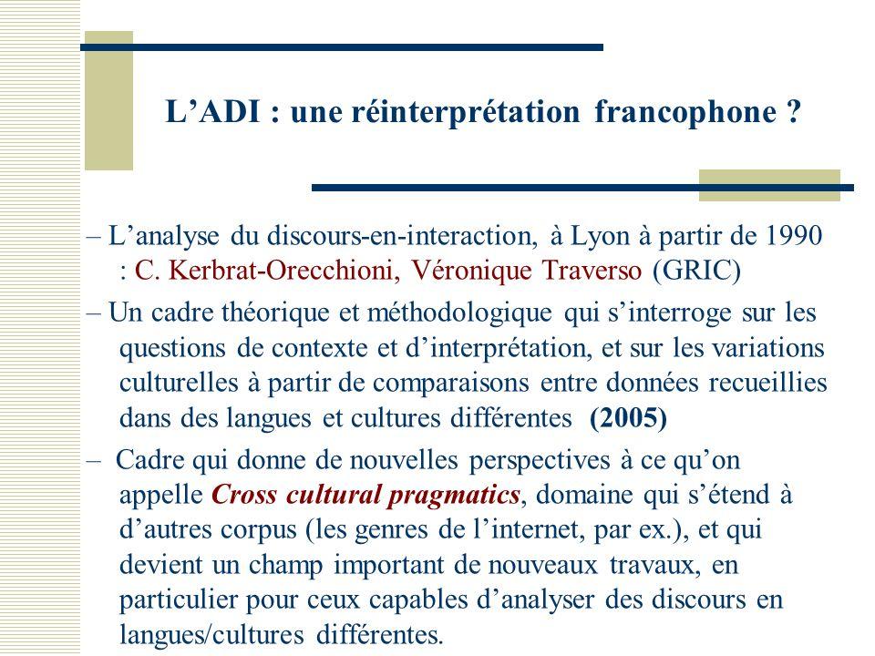 – Lanalyse du discours-en-interaction, à Lyon à partir de 1990 : C.
