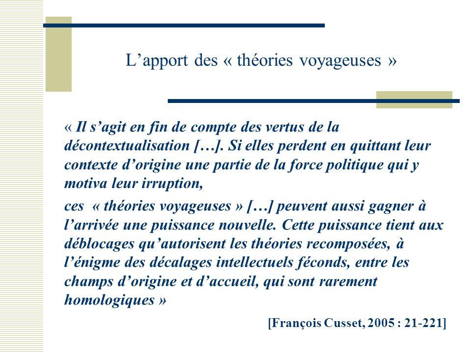 Lapport des « théories voyageuses » « Il sagit en fin de compte des vertus de la décontextualisation […].