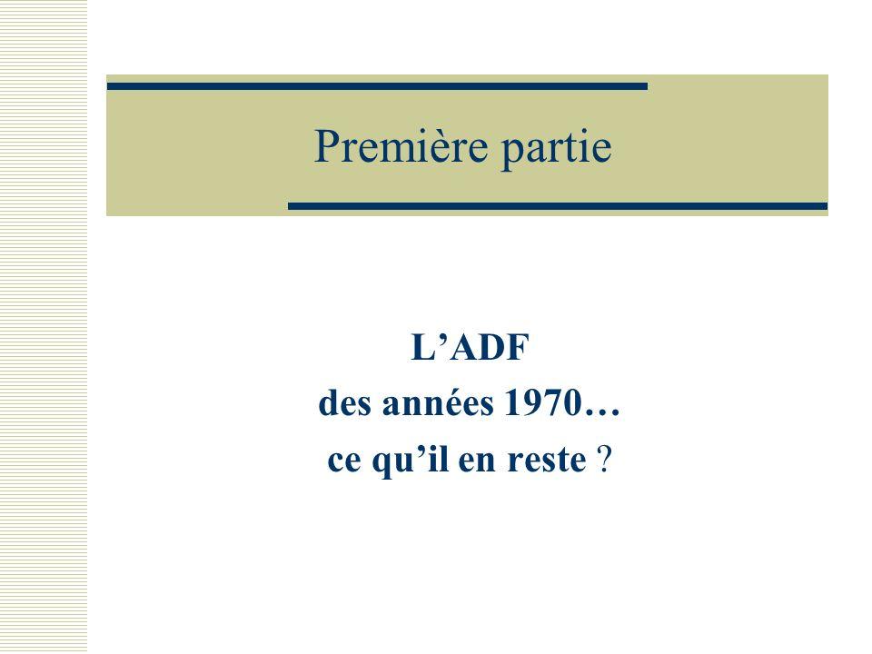 Première partie LADF des années 1970… ce quil en reste