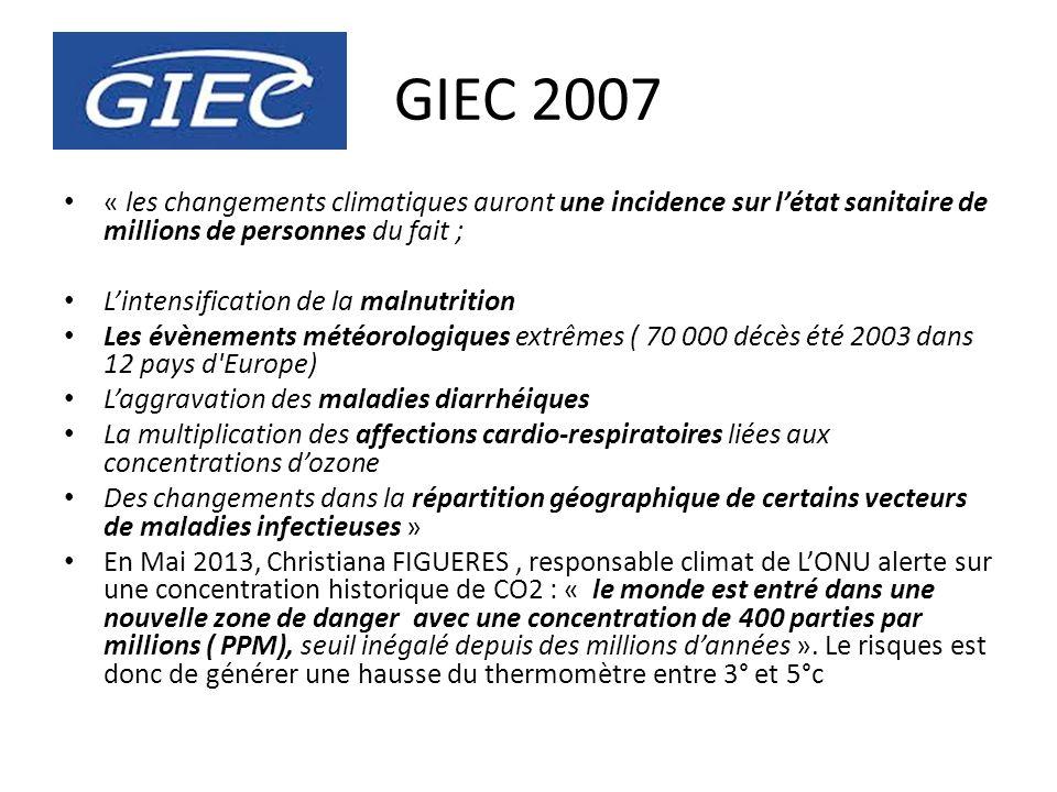 GIEC 2007 « les changements climatiques auront une incidence sur létat sanitaire de millions de personnes du fait ; Lintensification de la malnutritio