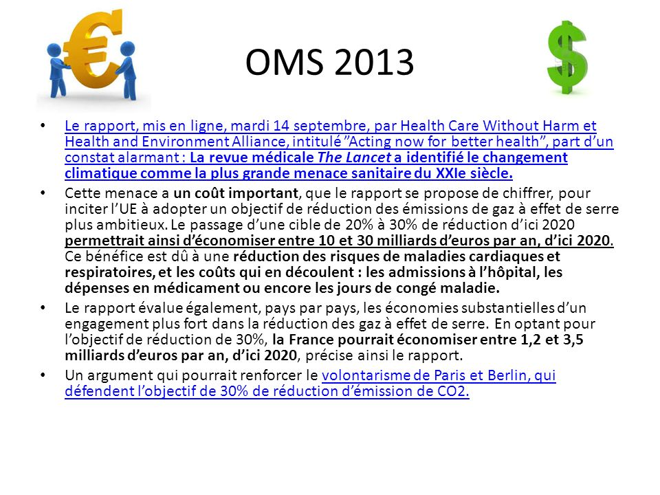OMS 2013 Le rapport, mis en ligne, mardi 14 septembre, par Health Care Without Harm et Health and Environment Alliance, intitulé Acting now for better
