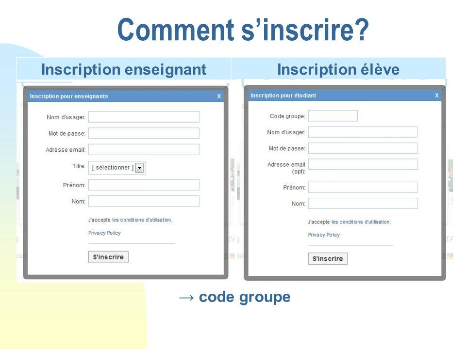 Comment sinscrire? Inscription enseignantInscription élève code groupe