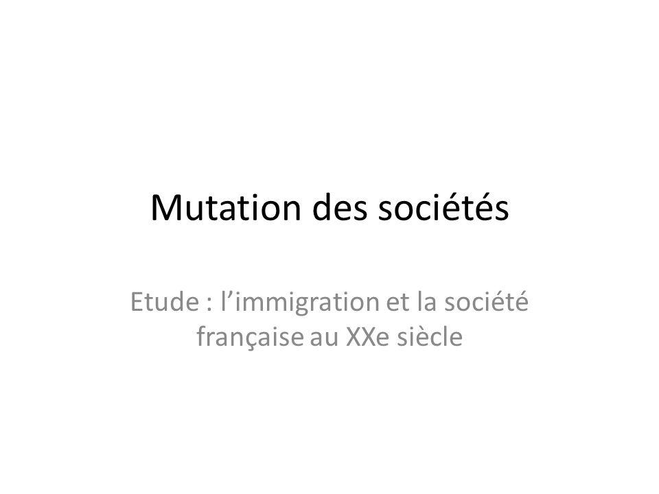 Mutation des sociétés Etude : limmigration et la société française au XXe siècle
