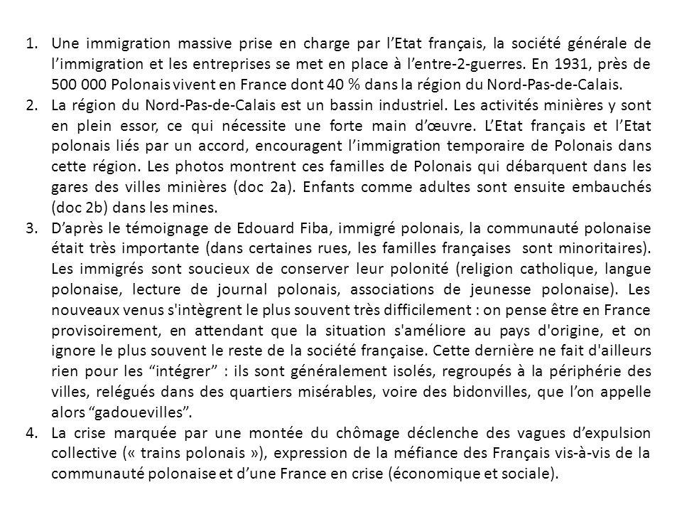 1.Une immigration massive prise en charge par lEtat français, la société générale de limmigration et les entreprises se met en place à lentre-2-guerres.