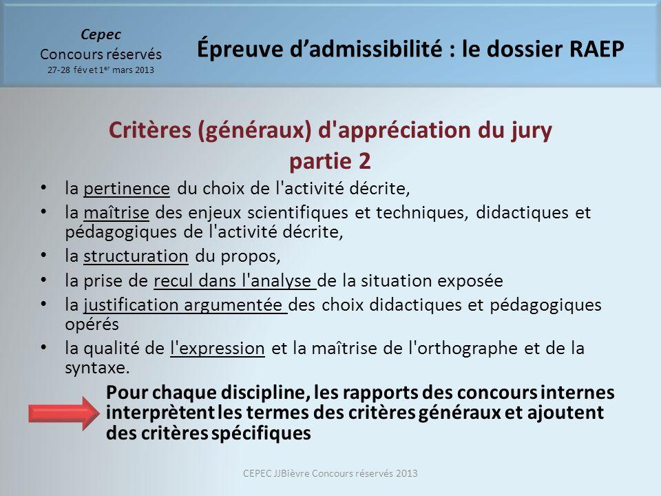 Critères (généraux) d'appréciation du jury partie 2 la pertinence du choix de l'activité décrite, la maîtrise des enjeux scientifiques et techniques,