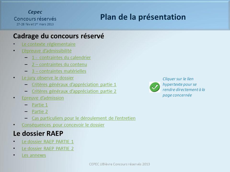 Cepec Concours réservés 27-28 fév et 1 er mars 2013 Cadrage du concours réservé Le contexte réglementaire Lépreuve dadmissibilité – 1 - contraintes du