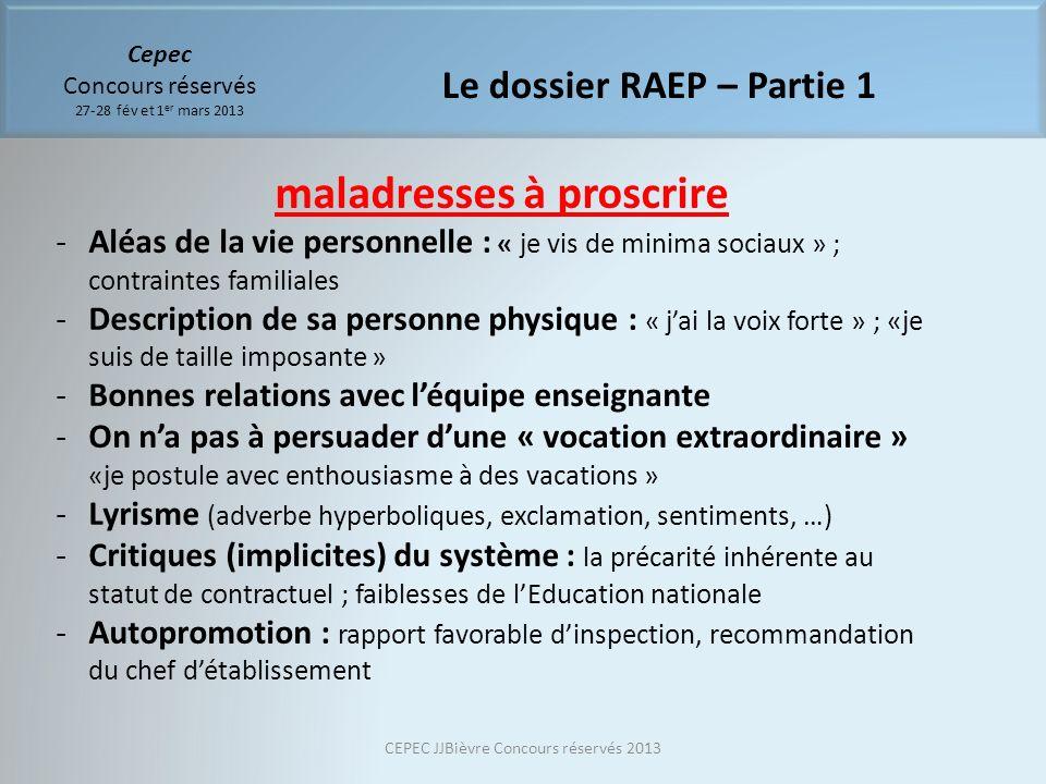 maladresses à proscrire -Aléas de la vie personnelle : « je vis de minima sociaux » ; contraintes familiales -Description de sa personne physique : «