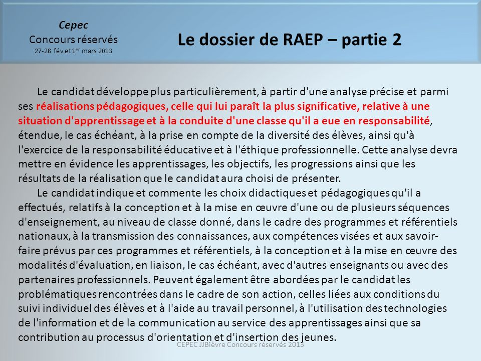Cepec Concours réservés 27-28 fév et 1 er mars 2013 Le dossier de RAEP – partie 2 Le candidat développe plus particulièrement, à partir d'une analyse