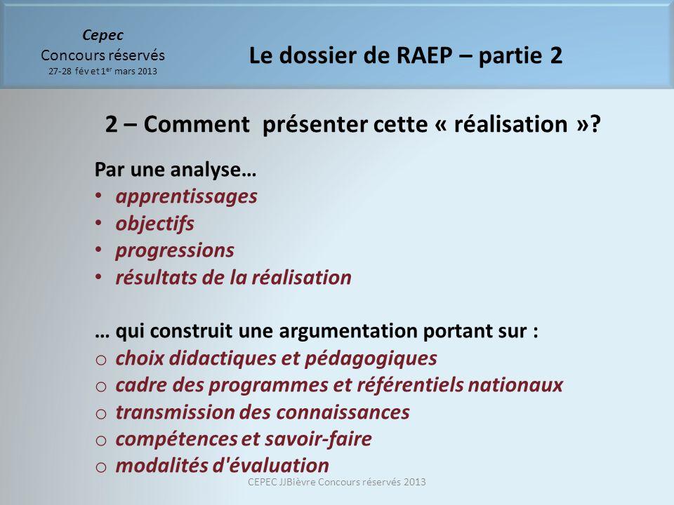 Cepec Concours réservés 27-28 fév et 1 er mars 2013 Le dossier de RAEP – partie 2 Par une analyse… apprentissages objectifs progressions résultats de