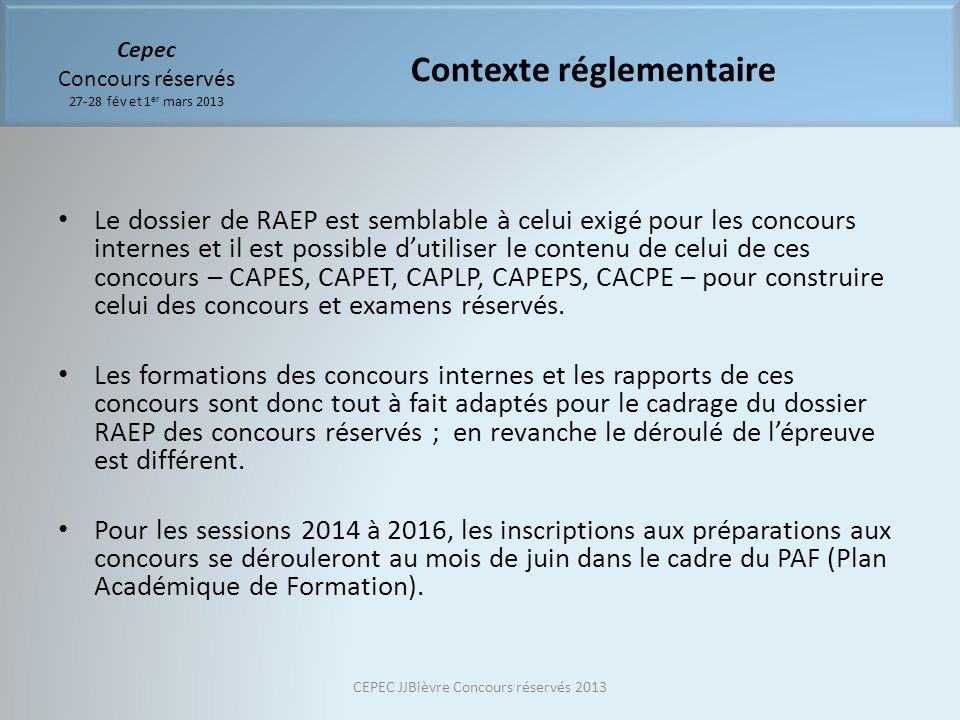 Cepec Concours réservés 27-28 fév et 1 er mars 2013 Le dossier de RAEP est semblable à celui exigé pour les concours internes et il est possible dutil