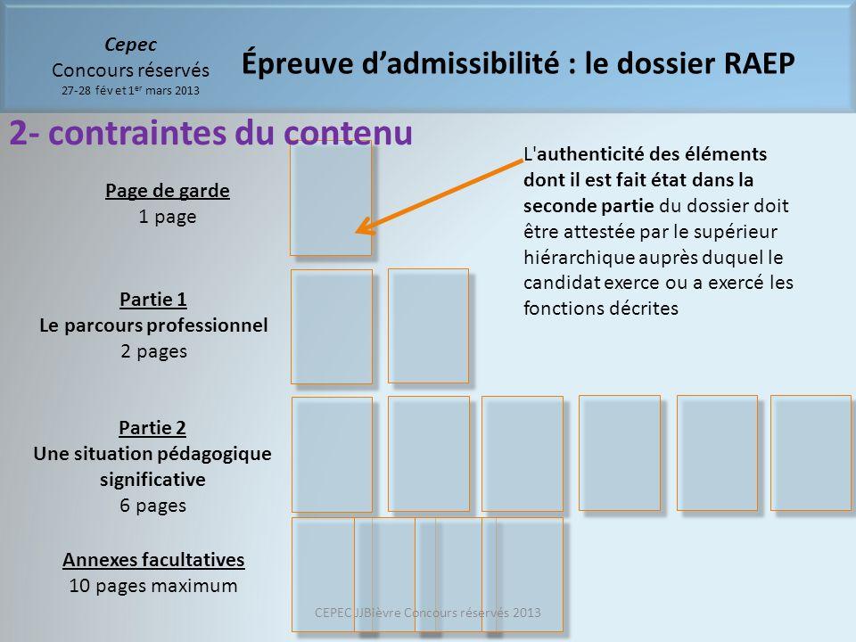 Cepec Concours réservés 27-28 fév et 1 er mars 2013 Épreuve dadmissibilité : le dossier RAEP Page de garde 1 page Partie 1 Le parcours professionnel 2