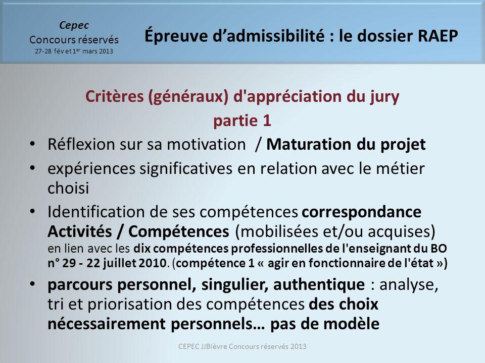 Critères (généraux) d'appréciation du jury partie 1 Réflexion sur sa motivation / Maturation du projet expériences significatives en relation avec le