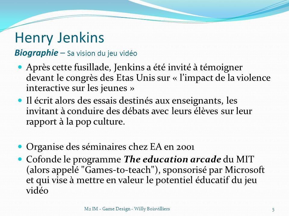Henry Jenkins Biographie – Sa vision du jeu vidéo Après cette fusillade, Jenkins a été invité à témoigner devant le congrès des Etas Unis sur « limpact de la violence interactive sur les jeunes » Il écrit alors des essais destinés aux enseignants, les invitant à conduire des débats avec leurs élèves sur leur rapport à la pop culture.