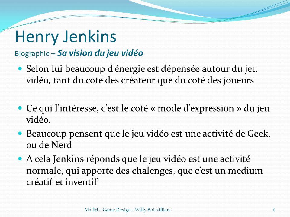 Henry Jenkins Biographie – Sa vision du jeu vidéo Selon lui beaucoup dénergie est dépensée autour du jeu vidéo, tant du coté des créateur que du coté des joueurs Ce qui lintéresse, cest le coté « mode dexpression » du jeu vidéo.