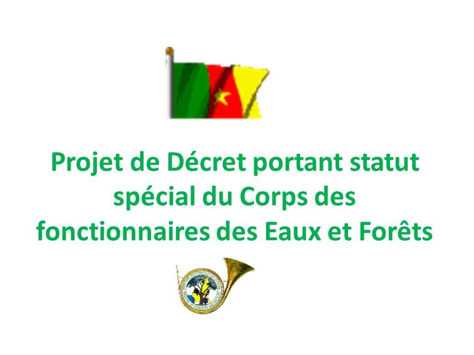 Projet de Décret portant statut spécial du Corps des fonctionnaires des Eaux et Forêts