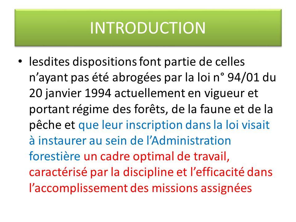 INTRODUCTION lesdites dispositions font partie de celles nayant pas été abrogées par la loi n° 94/01 du 20 janvier 1994 actuellement en vigueur et por